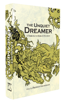 The Unquiet Dreamer: A Tribute to Harlan Ellison [hardcover] Ed by Preston Grassmann